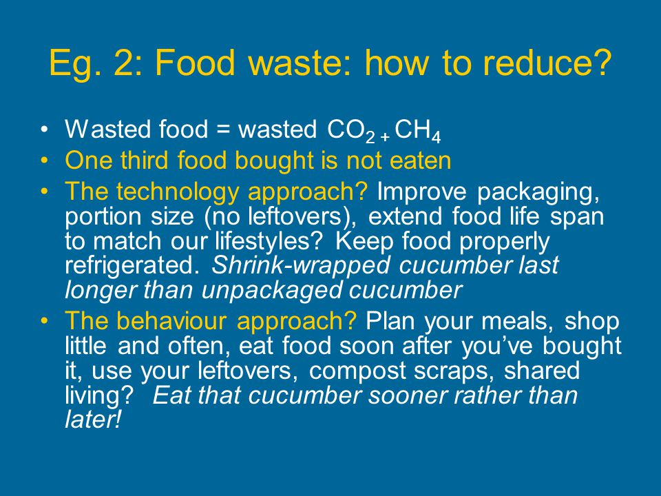 Eg. 2: Food waste: how to reduce