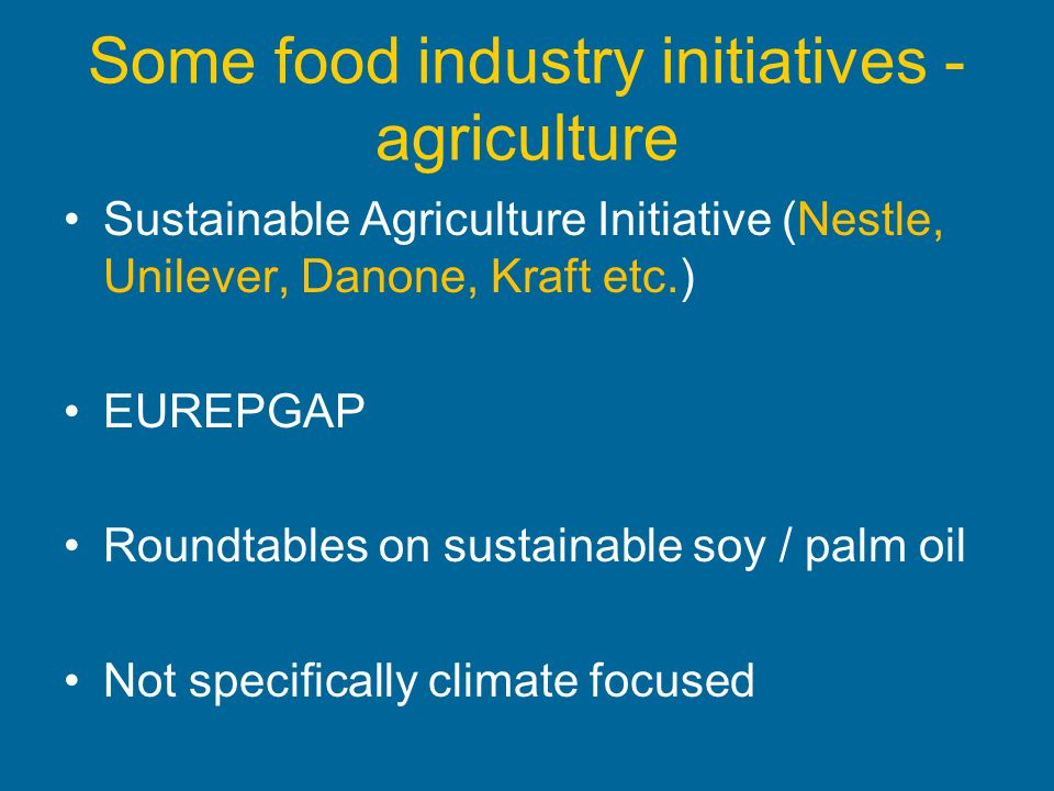 Some food industry initiatives - agriculture