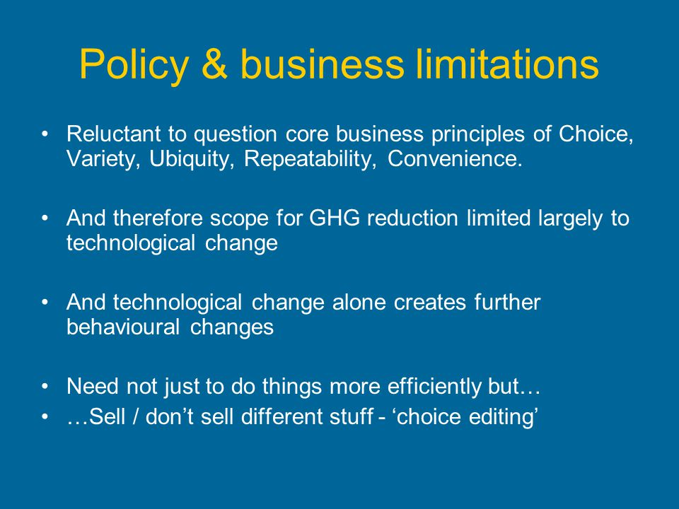 Policy & business limitations