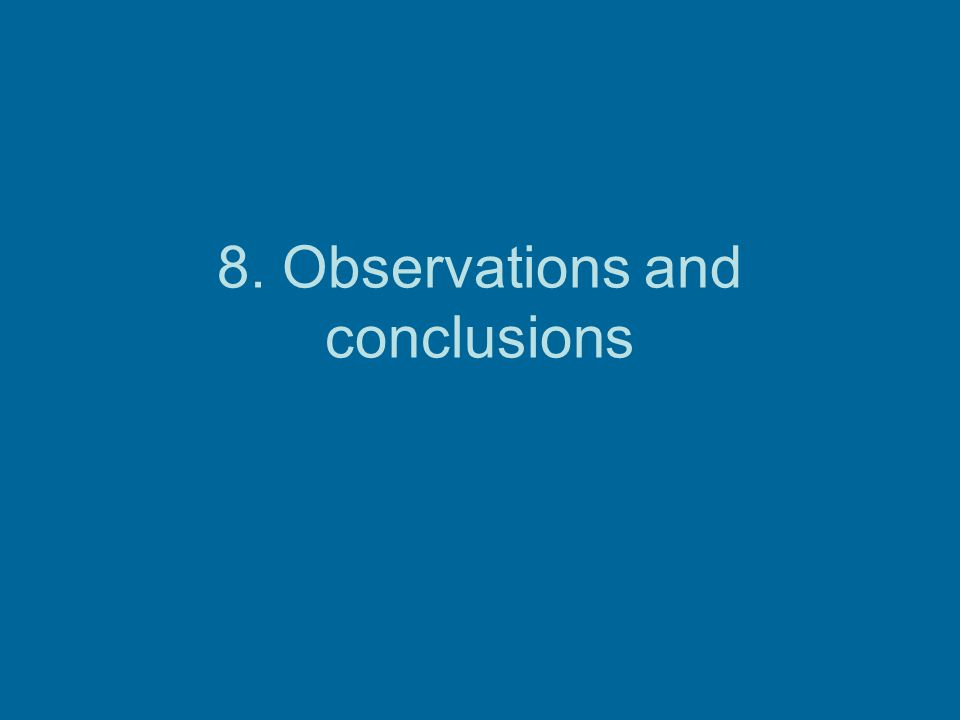 8. Observations and conclusions