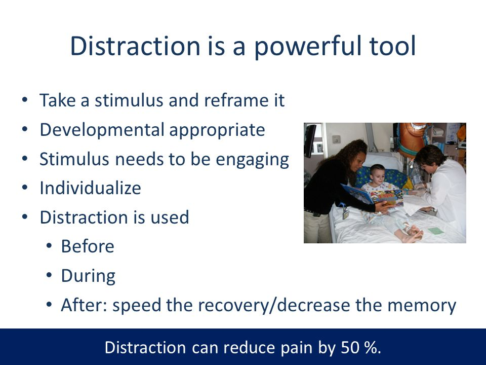 Distraction is a powerful tool