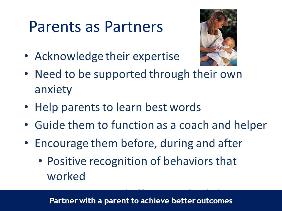 Partner with a parent to achieve better outcomes