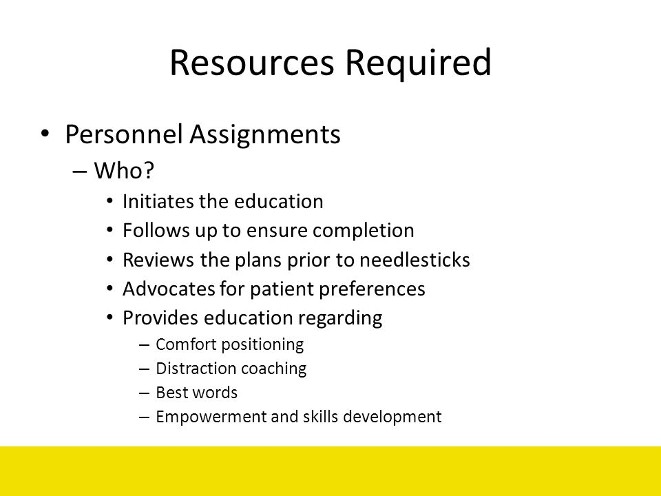 Resources Required Personnel Assignments Who Initiates the education