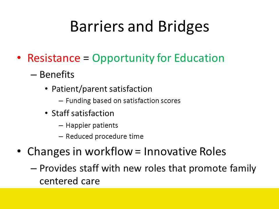 Barriers and Bridges Resistance = Opportunity for Education