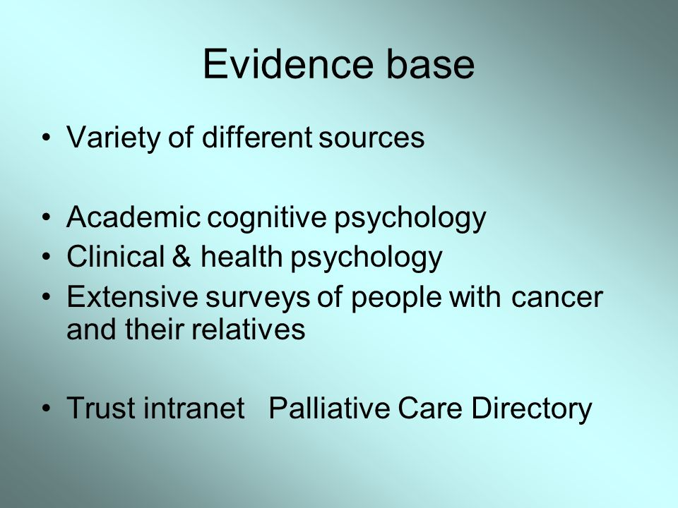 Evidence base Variety of different sources