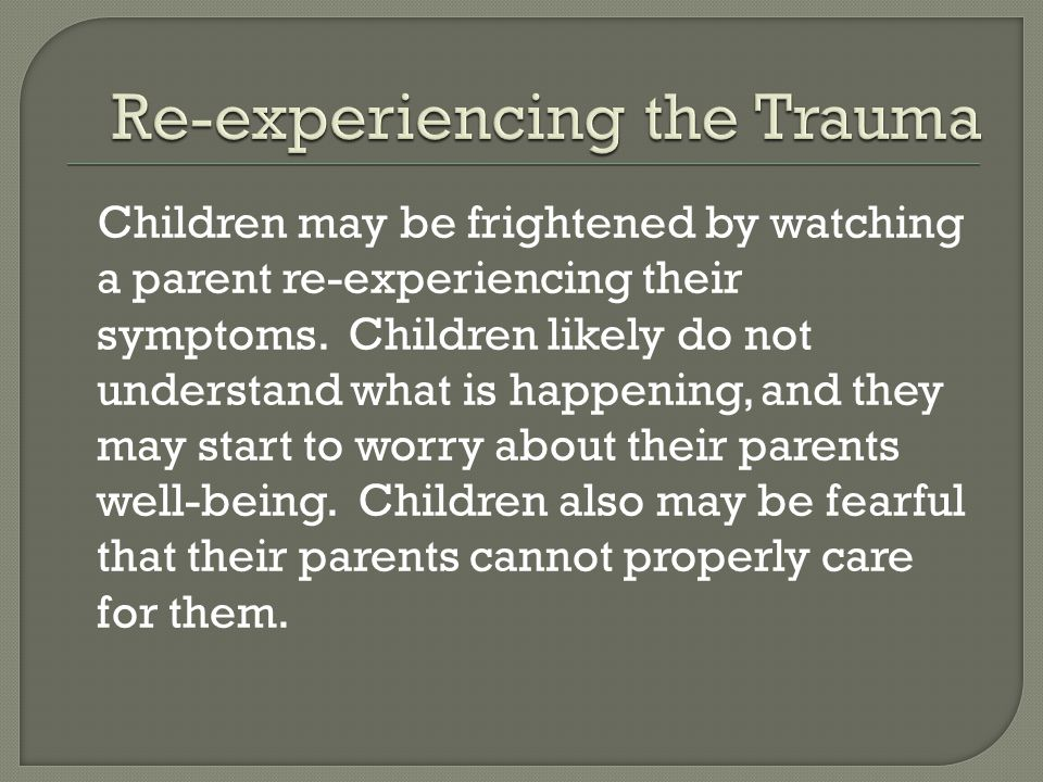 Re-experiencing the Trauma
