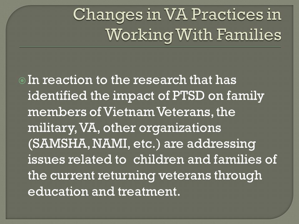 Changes in VA Practices in Working With Families