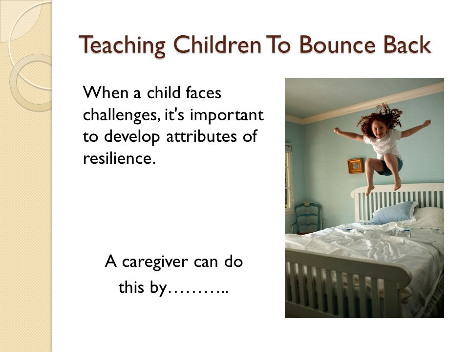 Teaching Children To Bounce Back