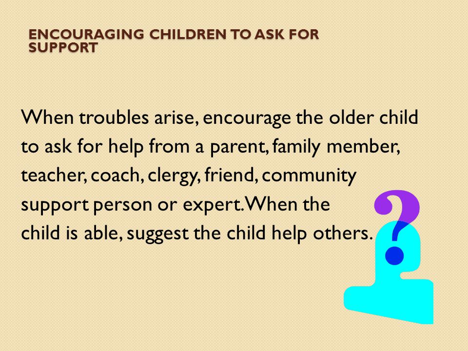 Encouraging children to ask for support