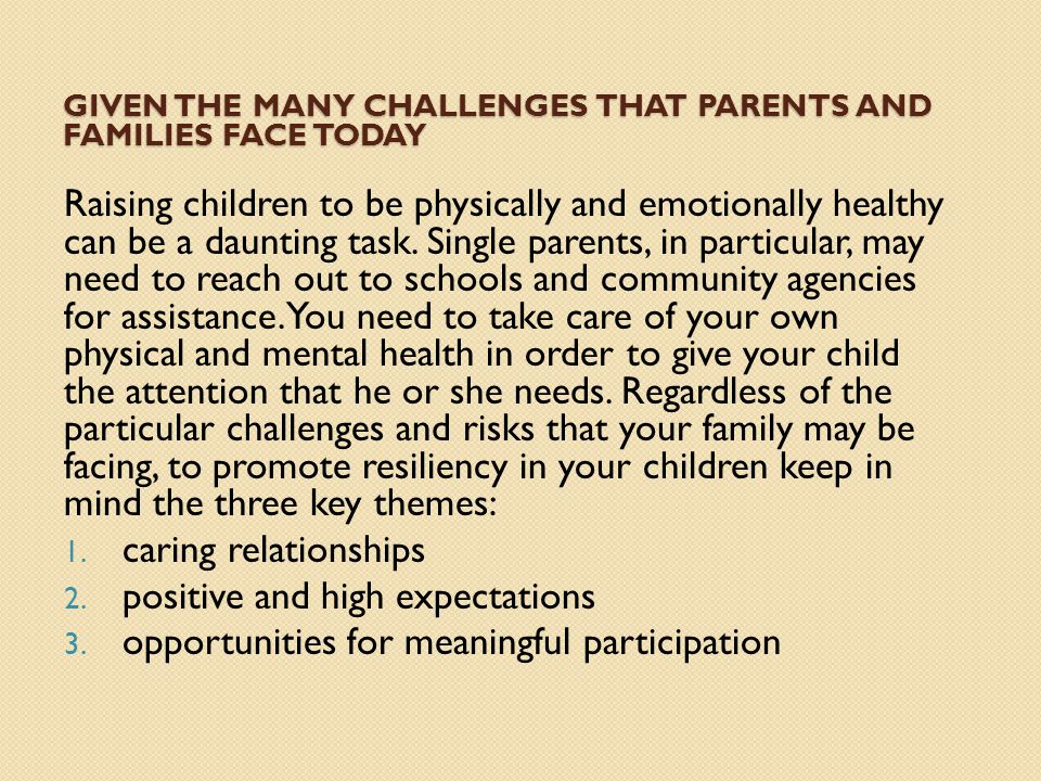 Given the many challenges that parents and families face today