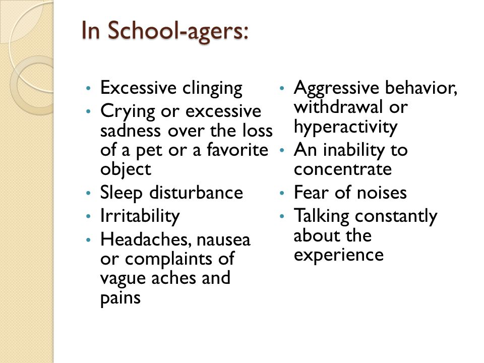 In School-agers: Excessive clinging