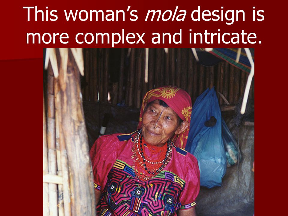 This woman's mola design is more complex and intricate.