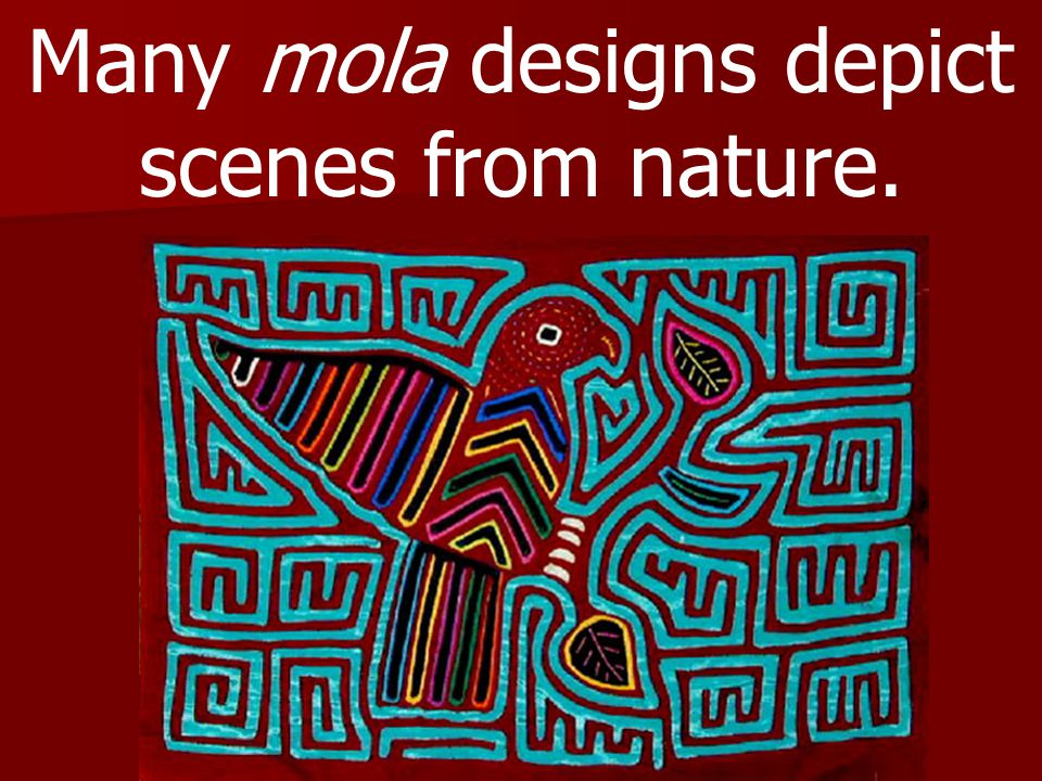 Many mola designs depict scenes from nature.