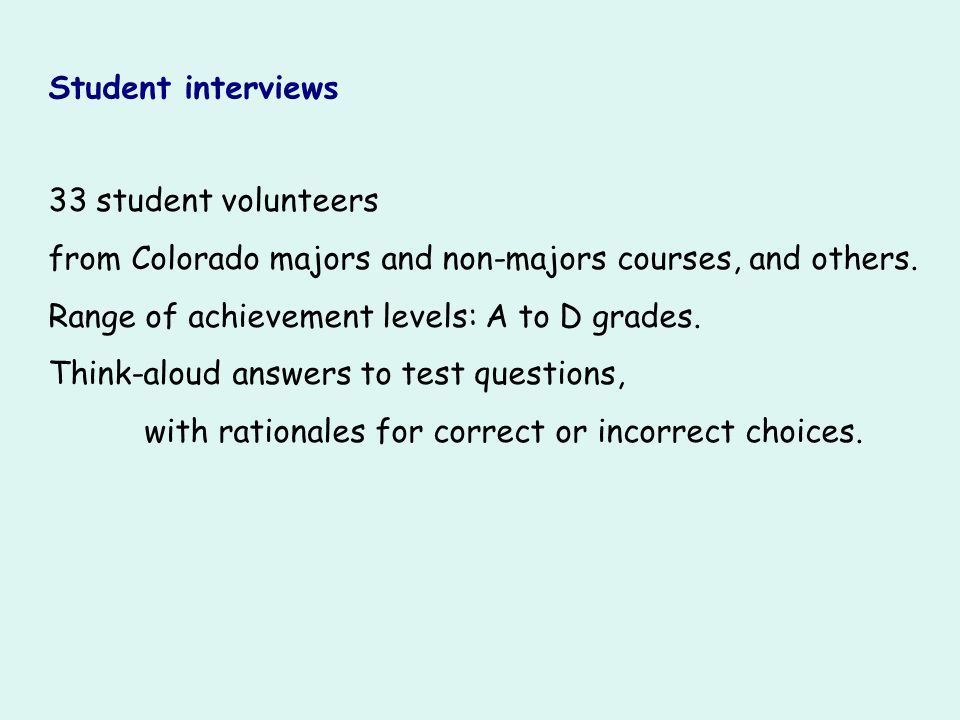 Student interviews 33 student volunteers. from Colorado majors and non-majors courses, and others.