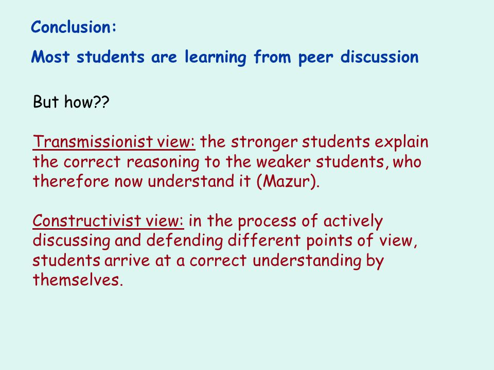 Conclusion: Most students are learning from peer discussion. But how