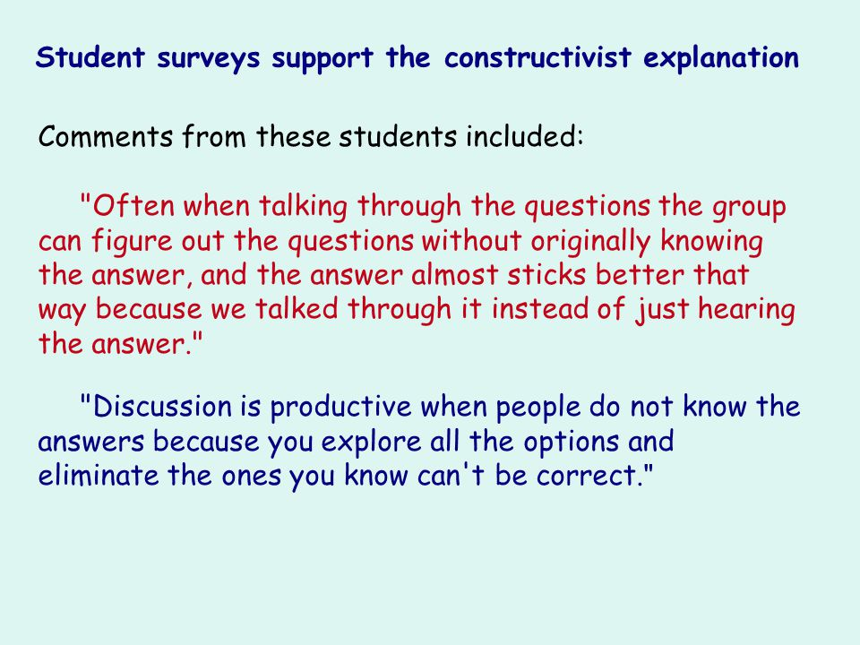 Student surveys support the constructivist explanation