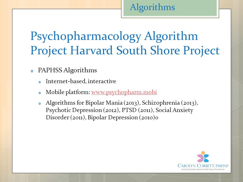 Psychopharmacology Algorithm Project Harvard South Shore Project