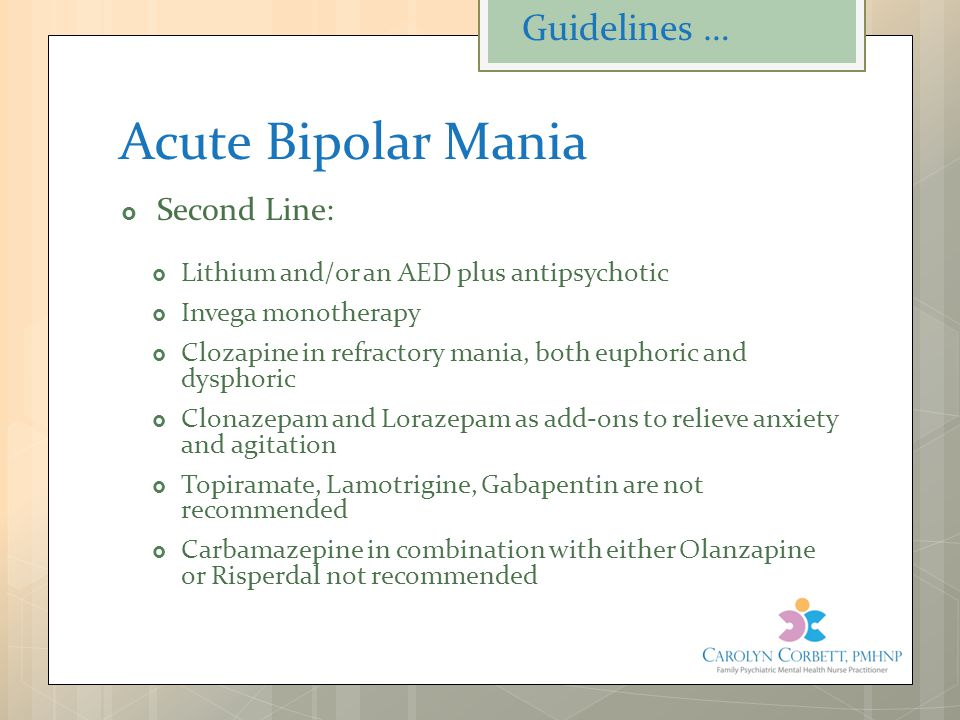 Acute Bipolar Mania Guidelines … Second Line: