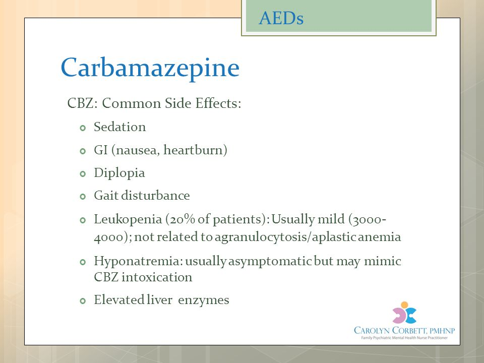 Carbamazepine AEDs CBZ: Common Side Effects: Sedation