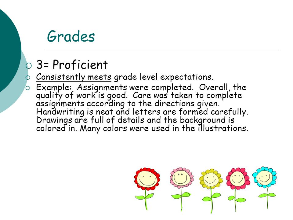 Grades 3= Proficient Consistently meets grade level expectations.
