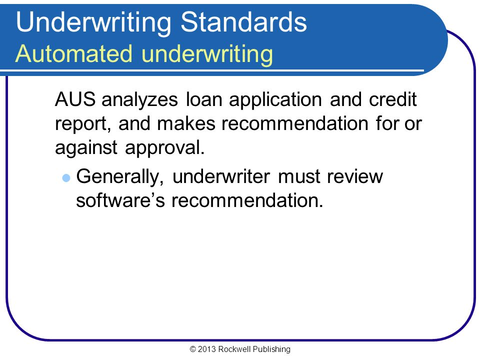 Underwriting Standards Automated underwriting