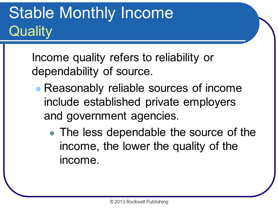 Stable Monthly Income Quality