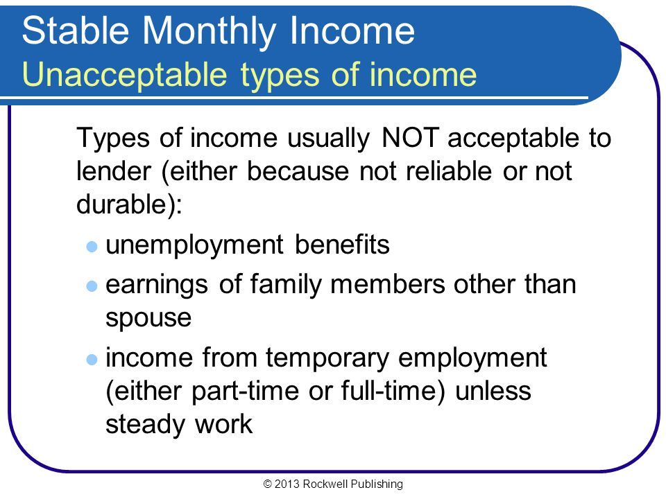 Stable Monthly Income Unacceptable types of income