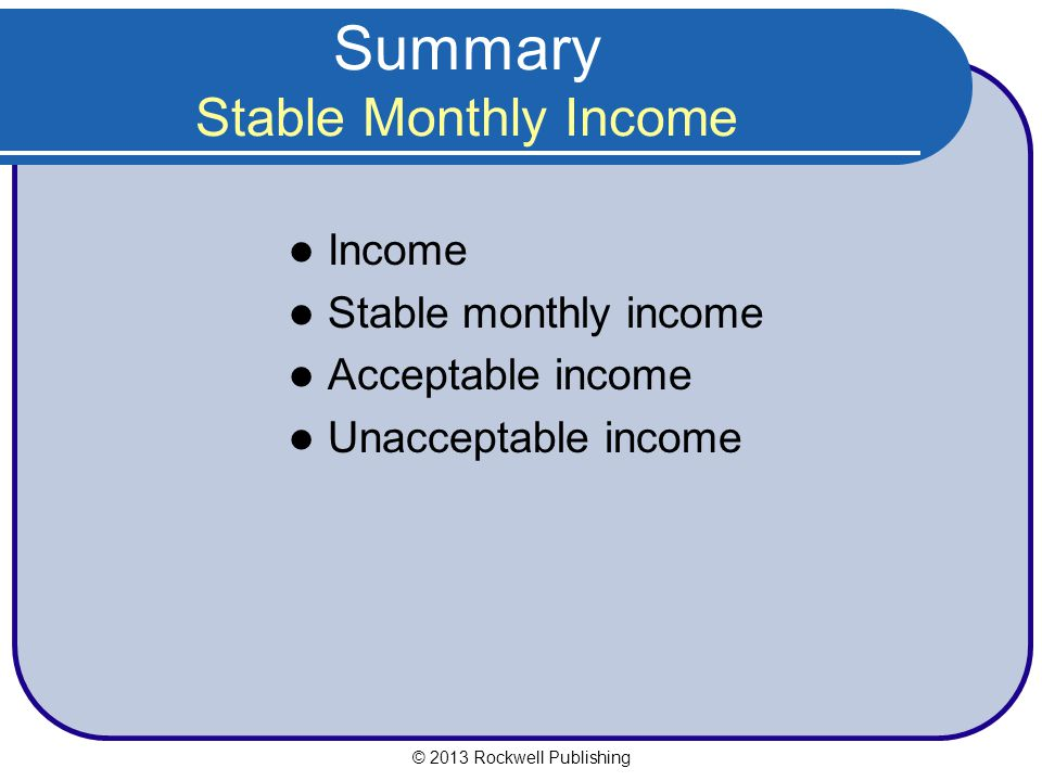 Summary Stable Monthly Income