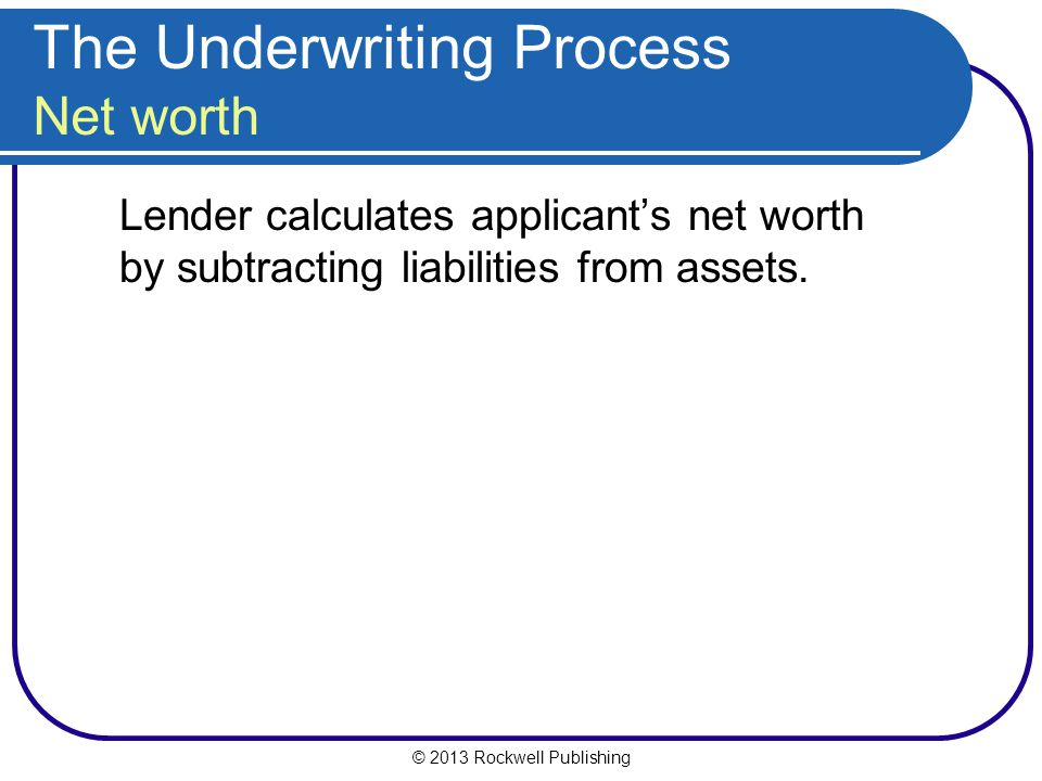 The Underwriting Process Net worth