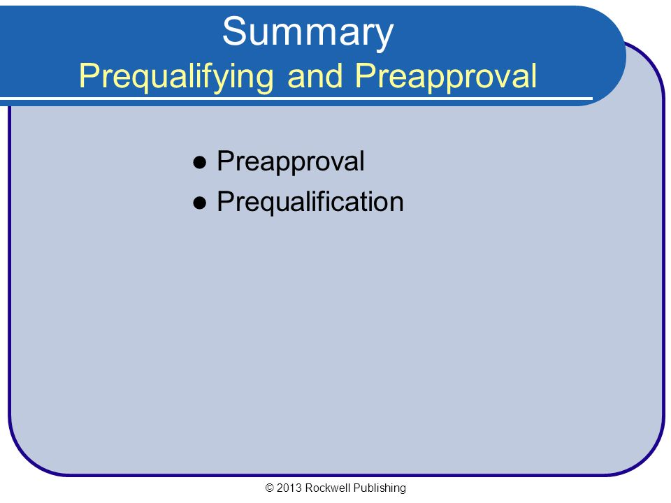 Summary Prequalifying and Preapproval
