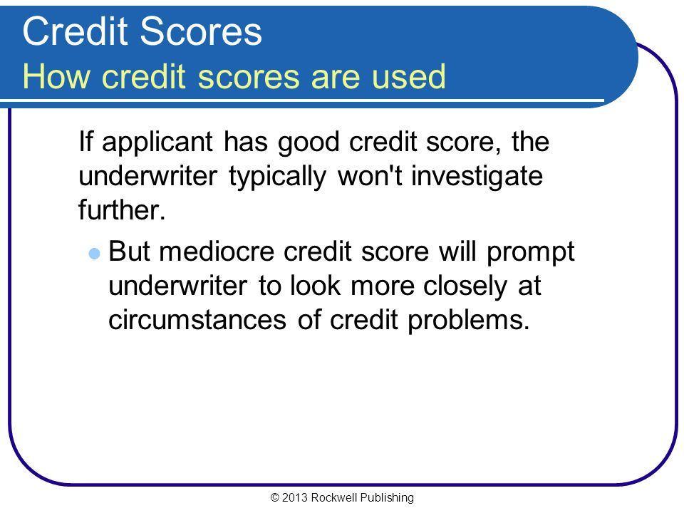 Credit Scores How credit scores are used