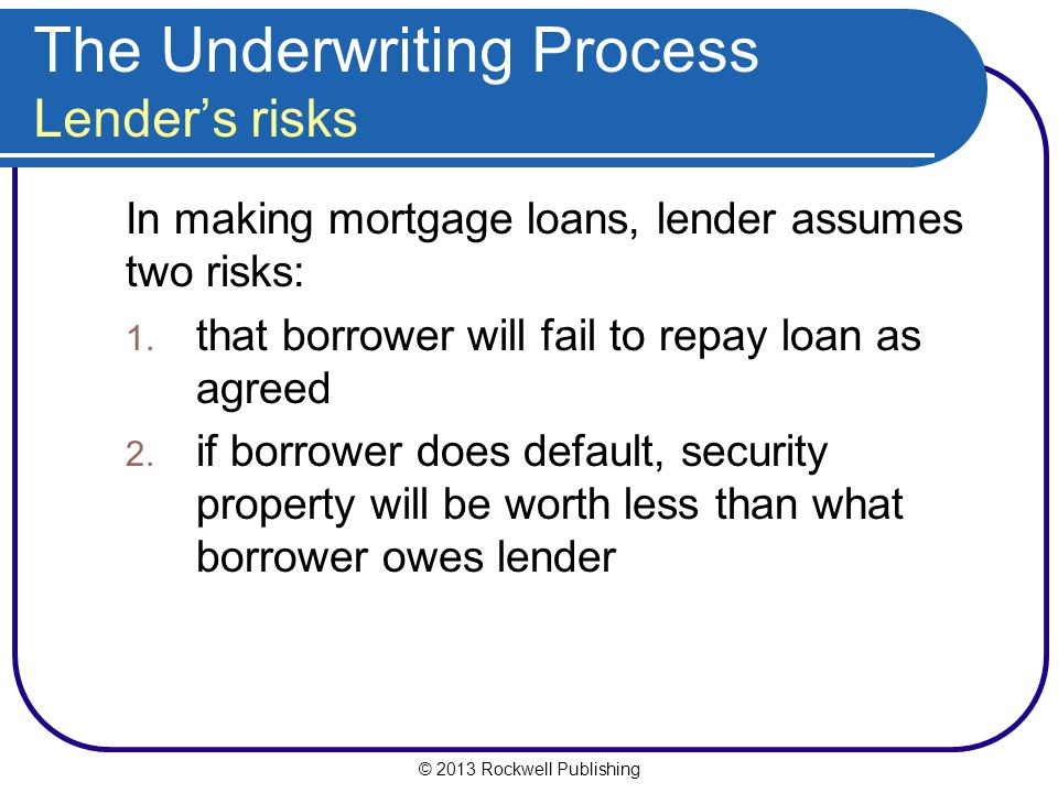 The Underwriting Process Lender's risks