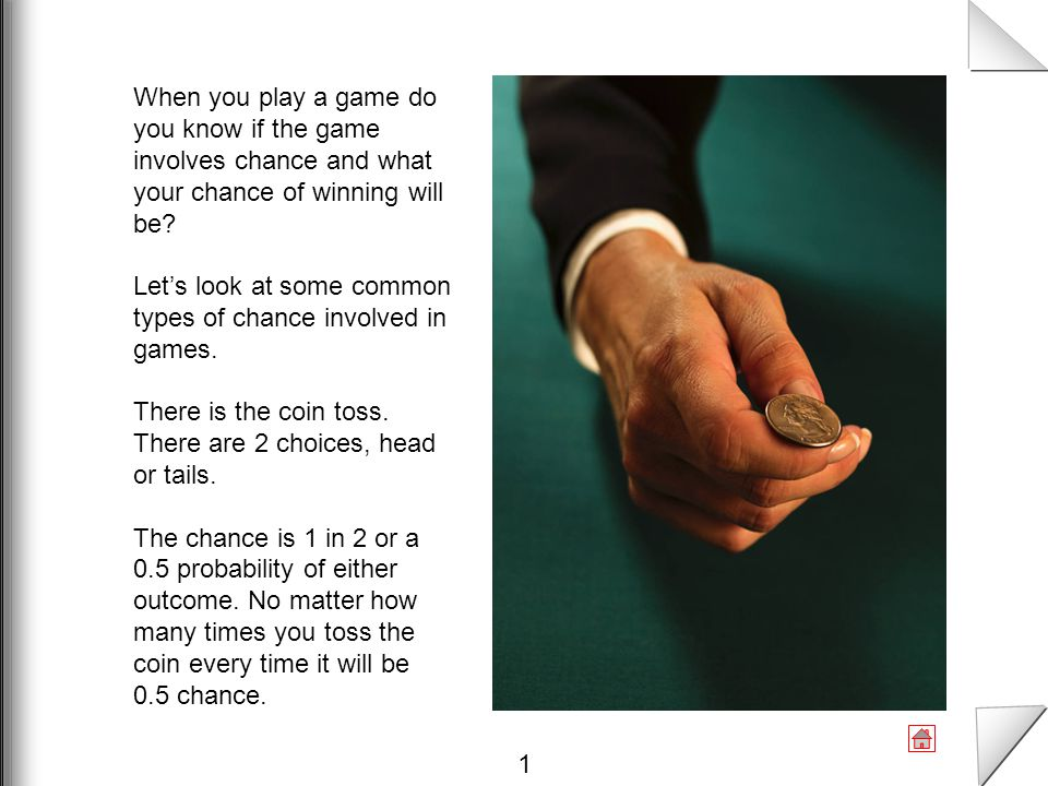 When you play a game do you know if the game involves chance and what your chance of winning will be
