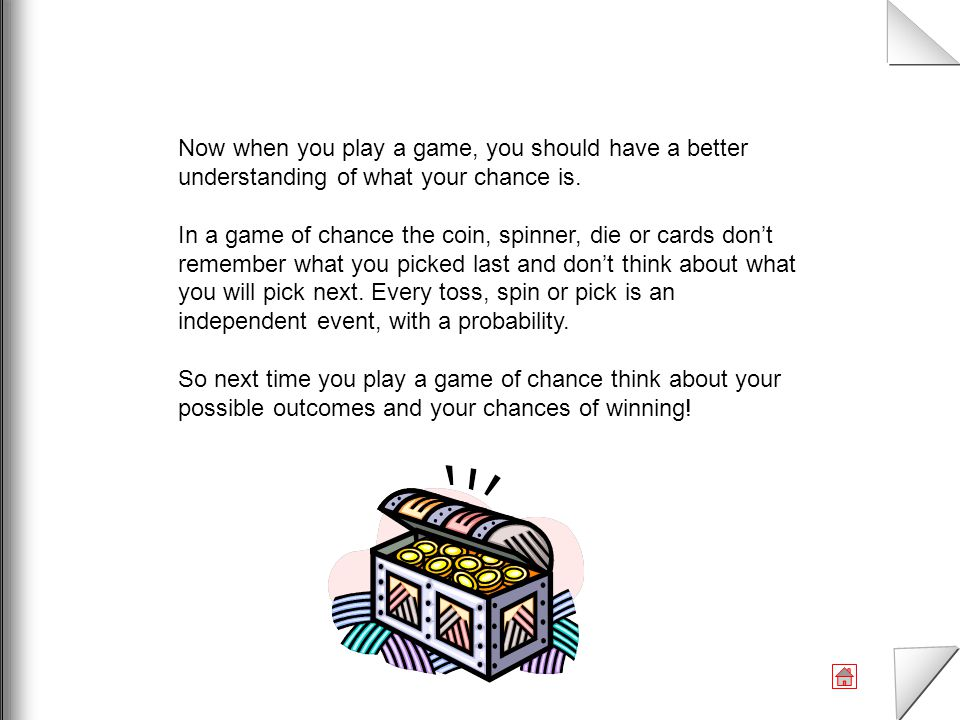 Now when you play a game, you should have a better understanding of what your chance is.