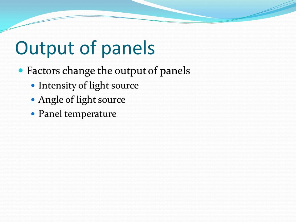 Output of panels Factors change the output of panels