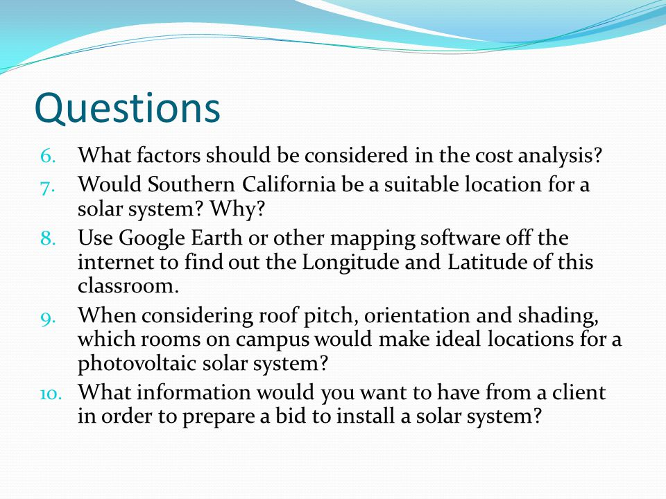Questions What factors should be considered in the cost analysis