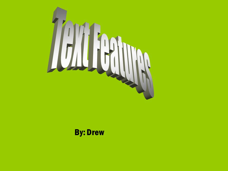 Text Features By: Drew