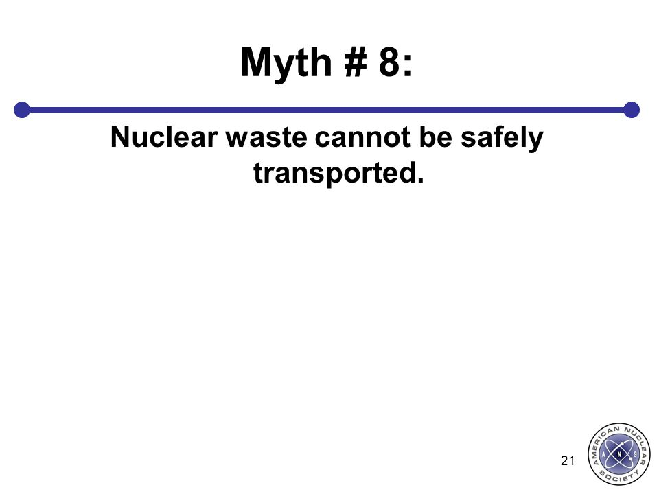 Nuclear waste cannot be safely transported.
