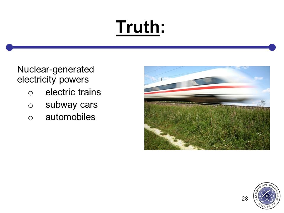 Truth: Nuclear-generated electricity powers electric trains