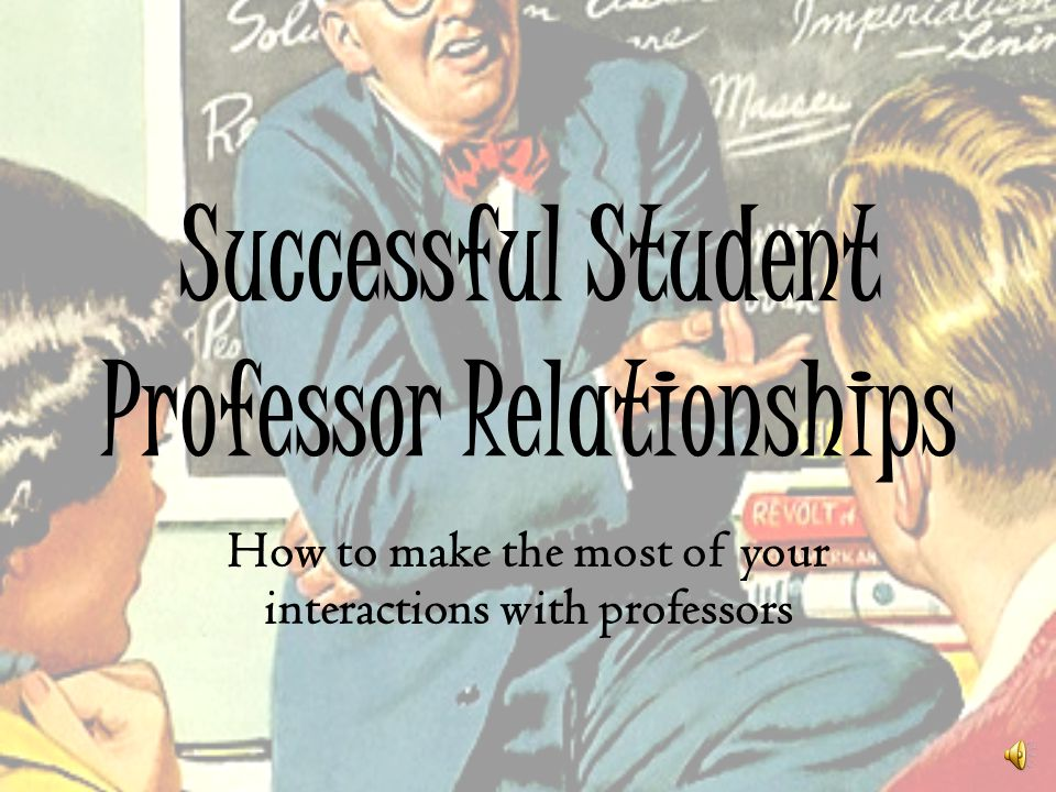 Successful Student Professor Relationships