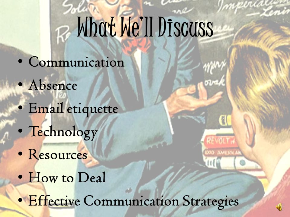 What We'll Discuss Communication Absence Email etiquette Technology