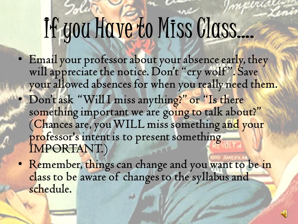 If you Have to Miss Class….