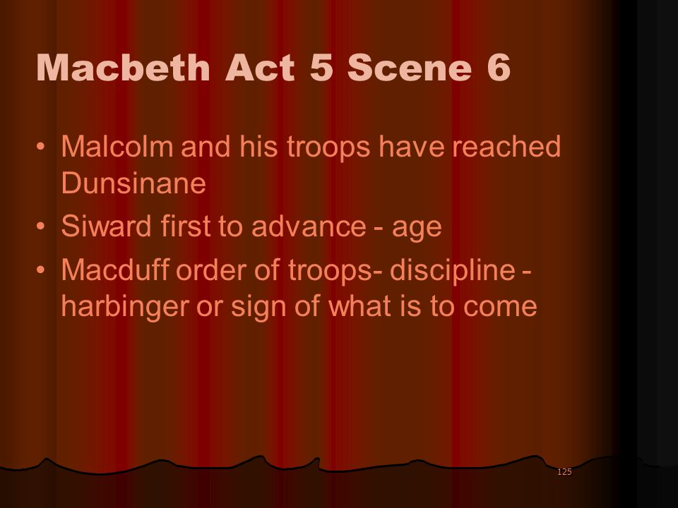 Macbeth Act 5 Scene 6 Malcolm and his troops have reached Dunsinane