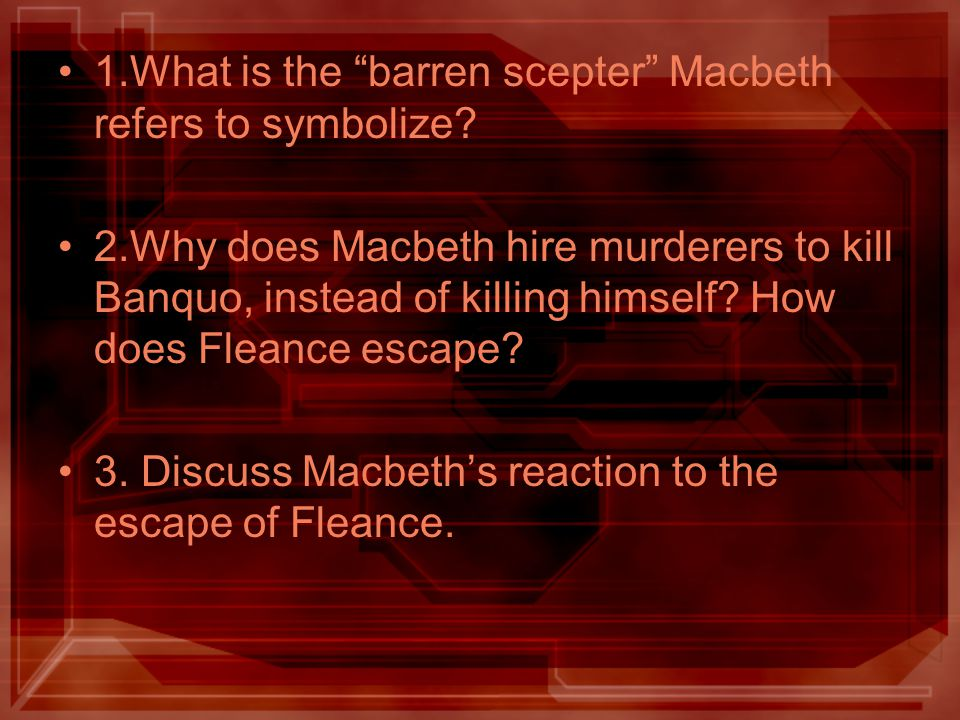 1.What is the barren scepter Macbeth refers to symbolize