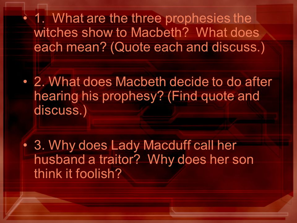 1. What are the three prophesies the witches show to Macbeth