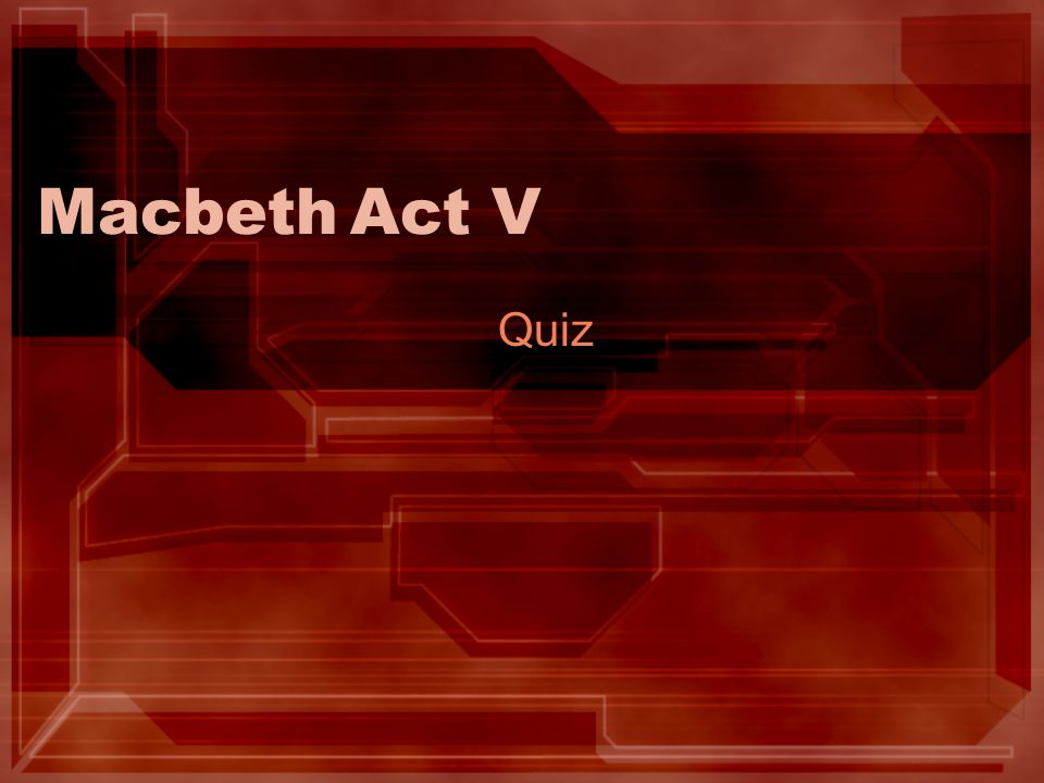 Macbeth Act V Quiz