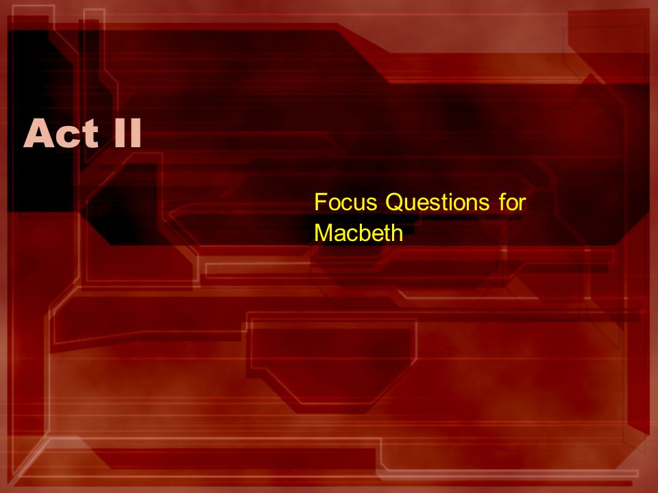 Focus Questions for Macbeth