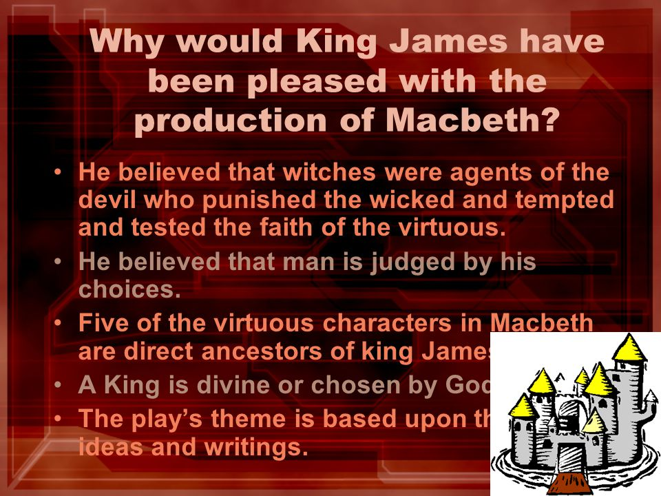 Why would King James have been pleased with the production of Macbeth