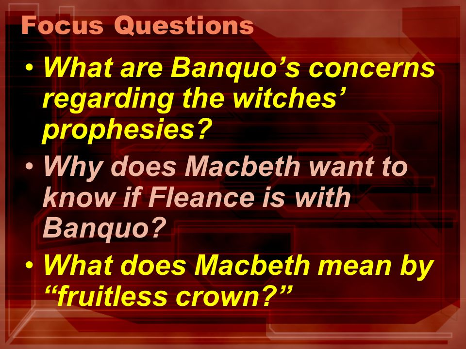 What are Banquo's concerns regarding the witches' prophesies