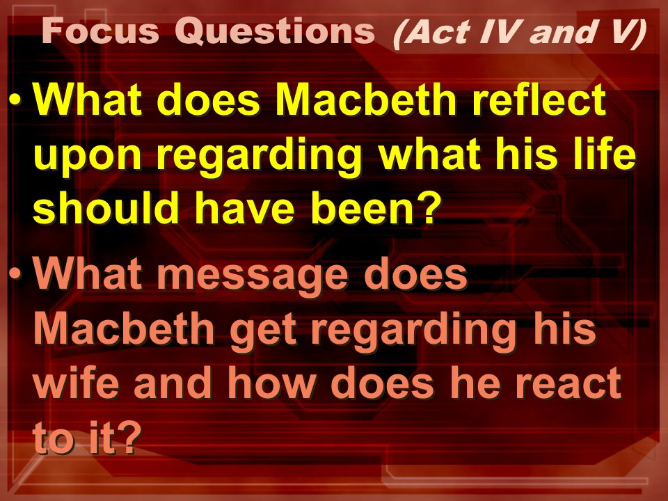 Focus Questions (Act IV and V)